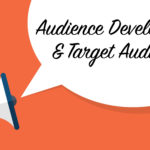 Audience Development and Target Audience