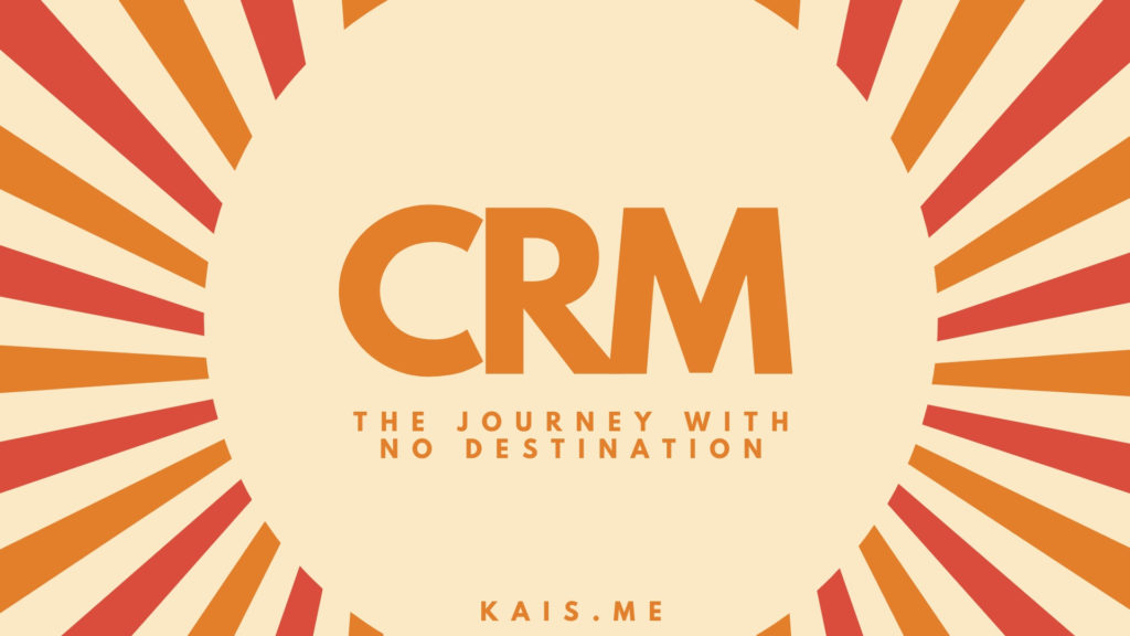CRM, the never ending journey