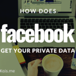 How Does Facebook Get Your Private Data?