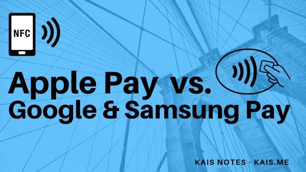 Apple Pay VS. Google & Samsung Pay