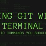Using Git with Terminal – 10 Basic Commands You Should Know