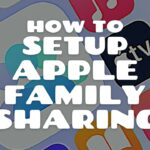 A Detailed Guide Into How to Setup Apple Family Sharing