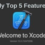 Xcode 12: Top 5 Features
