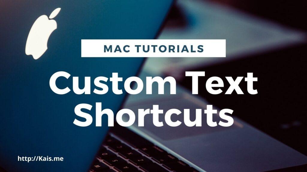 Mac Custom Text Shortcuts